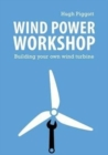 Image for Wind Power Workshop : Building Your Own Wind Turbine