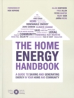 Image for The home energy handbook  : a guide to saving and generating energy in your home and community
