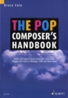 Image for The Pop Composer's Handbook : A Step-by-Step Guide to the Composition of Melody, Harmony, Rhythm and Structure