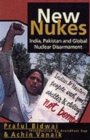 Image for New nukes  : India, Pakistan and global nuclear disarmament