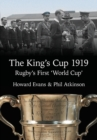 Image for The King's Cup 1919 : Rugby's First 'World Cup'