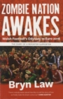 Image for Zombie Nation Awakes : Welsh Football's Odyssey to Euro 2016: The Diary of a Reporter Supporter