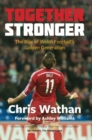 Image for Together Stronger : The Rise of Welsh Football's Golden Generation