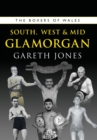 Image for The boxers of WalesVolume 6,: South, West & Mid Glamorgan