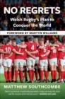 Image for No regrets  : the story of  Wales' plan for Rugby World Cup glory