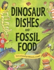 Image for Dinosaur dishes and fossil food