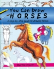 Image for You can draw horses  : a step-by-step guide to drawing horses