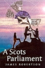 Image for A Scots parliament