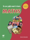 Image for So You Really Want to Learn Maths Book 2 : A Textbook for Key Stage 3 and Common Entrance
