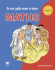 Image for So You Really Want to Learn Maths Book 3 : A Textbook for Key Stage 3 and Common Entrance : Book 3