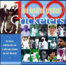 Image for The one hundred greatest cricketers
