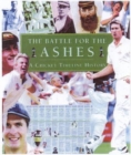 Image for The battle for the Ashes  : a cricket timeline history