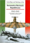 Image for Camouflage and markings of the Aeronautica Nazionale Repubblicana, 1943-1945  : a photographic analysis through speculation and research