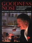 Image for Goodness nose  : the passionate revelations of a Scotch whisky master blender