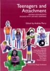 Image for Teenagers and attachment  : helping adolescents engage with life and learning