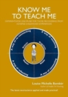 Image for Know Me To Teach Me : Differentiated discipline for those recovering from Adverse Childhood Experiences