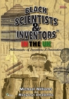 Image for Black Scientists & Inventors in the UK : Millenniums of Inventions & Innovations : Book 5