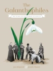 Image for The Galanthophiles : 160 Years of Snowdrop Devotees