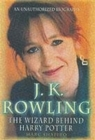 Image for J.K. Rowling  : the wizard behind Harry Potter