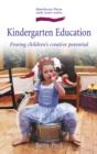 Image for Kindergarten education  : freeing children's creative potential