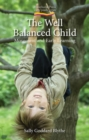 Image for The well balanced child  : movement and early learning