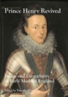Image for Prince Henry Revived : Image and Exemplarity in Early Modern England
