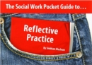 Image for The social work pocket guide to ... reflective practice