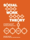 Image for Social work theory  : a straightforward guide for practice educators and placement supervisors