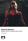 Image for Beyond Hammer  : British horror cinema since 1970