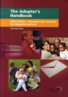 Image for The adopter's handbook  : information, resources and services for adoptive parents