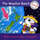 Image for The Wayout Bunch - Who Lives in New Zealand?