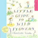 Image for A little guide to wild flowers