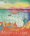 Image for Masters of colour  : Derain to Kandinsky