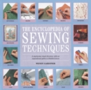 Image for The encyclopedia of sewing techniques  : a step-by-step visual directory, with an inspirational gallery of finished pieces