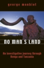 Image for No man's land  : an investigative journey through Kenya and Tanzania