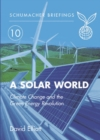 Image for A solar world  : climate change and the green energy revolution