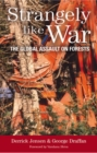 Image for Strangely like war  : the global assault on forests