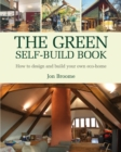 Image for The green self-build book  : how to design and building your own eco-home
