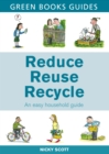 Image for Reduce, reuse, recycle  : an easy household guide