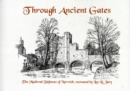 Image for Through Ancient Gates : The Medieval Defences of Norwich Recreated by Leo R. Jary