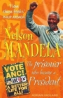 Image for Who was Nelson Mandela  : the prisoner who became a president