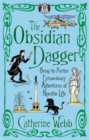 Image for The Obsidian dagger  : being the further extraordinary adventures of Horatio Lyle