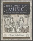 Image for The elements of music  : melody, rhythm and harmony