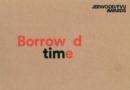Image for Jerwood / FVU Awards : Borrowed Time