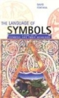 Image for The language of symbols  : a visual key to symbols and their meanings