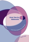 Image for Circle time for adolescents  : a seven session programme for 14-16 year olds