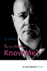 Image for So you think you know me?