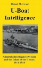 Image for U-boat Intelligence : Admiralty Intelligence Division and the Defeat of the U-boats 1914-18