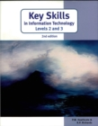 Image for Key skills in information technology levels 2 and 3