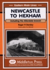 Image for Newcastle to Hexham : Including the Allendale Branch